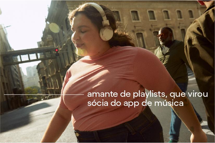 Amante de playlists, que virou sócia do app de música