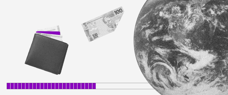 No fundo branco, colagem de uma carteira e uma nota de 100 reais saindo dela em direção à imagem da Terra. Embaixo, uma barra de carregamento com barrinhas roxas.