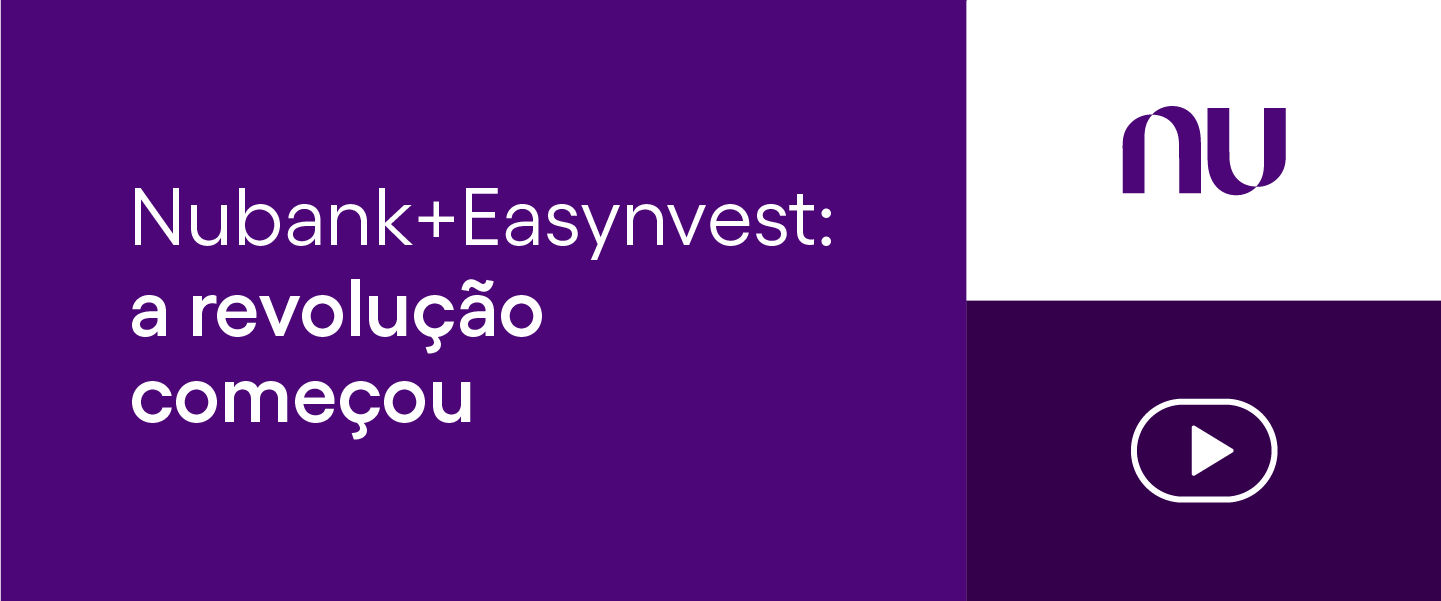 Fundo roxo com o anúncio Nubank + Easyvest: a revolução começou , ao lado do logo do Nubank