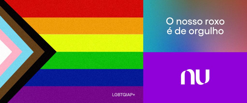 Nosso roxo é de orgulho: imagem da bandeira LGBTQIA+ com o logo no Nubank e os escritos