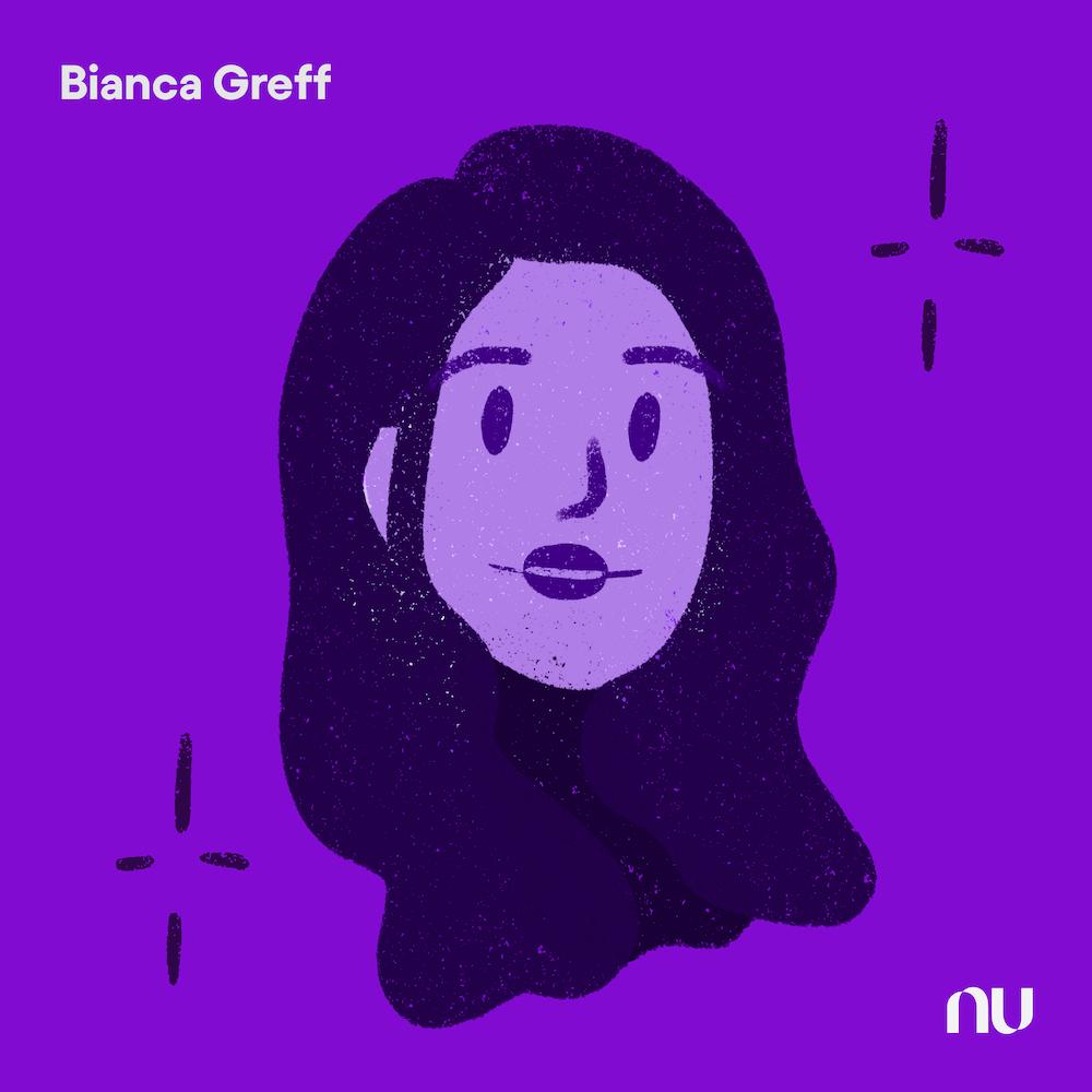 Dia do Cliente: No fundo roxo, ilustração do rosto de Bianca Greff com o logo do Nu no canto inferior direito e o nome no canto superior esquerdo.