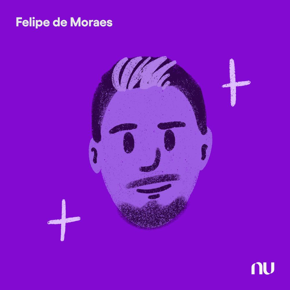 Dia do Cliente: No fundo roxo, ilustração do rosto de Felipe de Moraes com o logo do Nu no canto inferior direito e o nome no canto superior esquerdo.