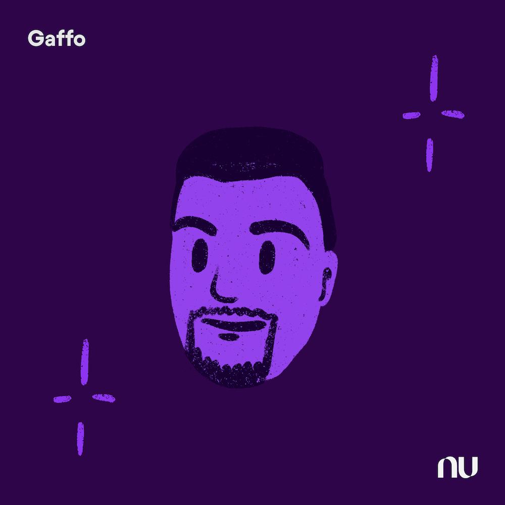 Dia do Cliente: No fundo roxo escuro, ilustração do rosto de Gaffo com o logo do Nu no canto inferior direito e o nome no canto superior esquerdo.
