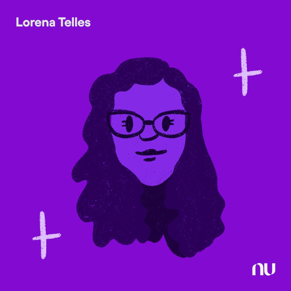 Dia do Cliente: No fundo roxo, ilustração do rosto de Lorena Telles com o logo do Nu no canto inferior direito e o nome no canto superior esquerdo.