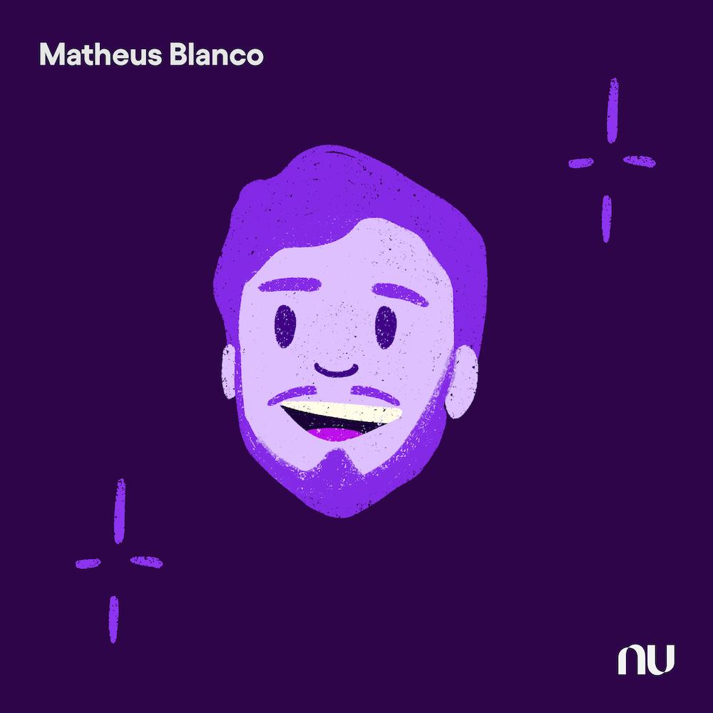 Dia do Cliente: No fundo roxo escuro, ilustração do rosto de Matheus Blanco com o logo do Nu no canto inferior direito e o nome no canto superior esquerdo.