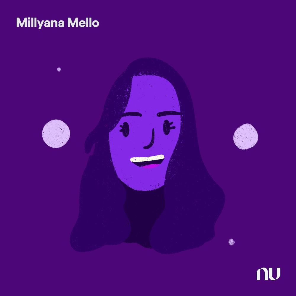 Dia do Cliente: No fundo roxo escuro, ilustração do rosto de Millyana Mello com o logo do Nu no canto inferior direito e o nome no canto superior esquerdo.