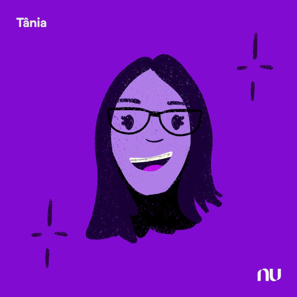 Dia do Cliente: No fundo roxo, ilustração do rosto de Tânia com o logo do Nu no canto inferior direito e o nome no canto superior esquerdo.
