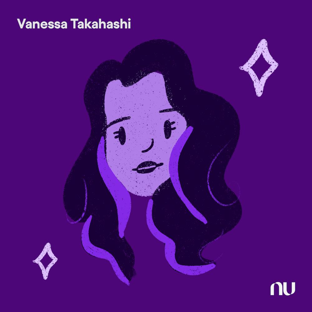 Dia do Cliente: No fundo roxo escuro, ilustração do rosto de Vanessa Takahashi com o logo do Nu no canto inferior direito e o nome no canto superior esquerdo.